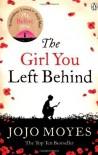 The Girl You Left Behind by Moyes, Jojo (2012) - Jojo Moyes