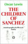 The Children of Sanchez - Oscar Lewis