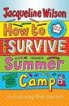 How to Survive Summer Camp - Jacqueline Wilson, Nick Sharratt