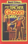 My Teacher Glows in the Dark (My Teacher is an Alien, Bk. 3) - Bruce Coville