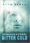Temperature: Bitter Cold - Adam Santo