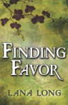 Finding Favor - Lana Long