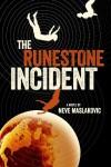 The Runestone Incident  - Neve Maslakovic