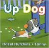 Up Dog - Hazel Hutchins, Fanny