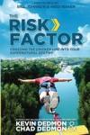 The Risk Factor: Crossing the Chicken Line Into Your Supernatural Destiny - Kevin Dedmon, Chad Dedmon, Bill Johnson, Heidi Baker