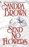 Send No Flowers - Sandra Brown