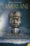 Tamerlane: Sword Of Islam, Conqueror Of The World - Justin Marozzi