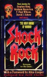 Shock Rock, Volume I - John Byrne, Alice Cooper, John Shirley, Thomas Tessier, Don D'Ammassa, F. Paul Wilson, Jeff Gelb, Michael Garrett, Ray Garton, Nancy A. Collins, David J. Schow, Rex Miller, Mark Verheiden, Richard Christian Matheson, Bill Mumy, Ronald Kelly, Paul Dale Anderson, R. Patrick