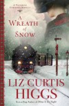 A Wreath of Snow: A Victorian Christmas Novella - Liz Curtis Higgs