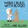 When I Build with Blocks - Niki Alling