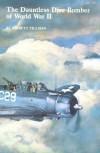 The Dauntless Dive Bomber of World War II - Barrett Tillman