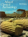 Atlas of Classical Archaeology - Moses I. Finley