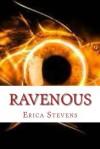 Ravenous  - Erica Stevens