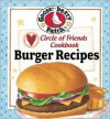 Circle of Friends Cookbook - 25 Burger Recipes - Gooseberry Patch (Compiler)