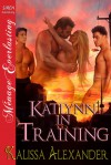 Katlynn in Training - Kalissa Alexander