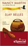 Slay Belles - Nancy Martin