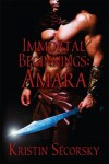 Immortal Beginnings: Amara - Kristin Secorsky