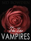The Two Vampires (The Complete Series) - M.D. Bowden