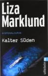 Kalter Süden (Annika Bengtzon #8) - Liza Marklund, Anne Bubenzer, Dagmar Lendt