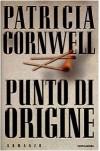 Punto di origine  - Annamaria Biavasco, Patricia Cornwell