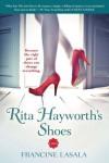 Rita Hayworth's Shoes - Francine LaSala