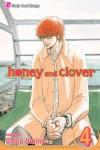 Honey and Clover, Vol. 4 (Honey & Clover) (v. 4) - 'Ayumi Komura',  'Matsuri Hino',  'Rie Takada',  'Tohko Mizuno',  'Hinako Ashihara',  'Mitsuba Takanashi',  'Chica Umino'