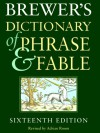 Brewer's Dictionary of Phrase and Fable - Ebenezer Cobham Brewer, Adrian Room