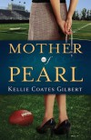 Mother of Pearl - Kellie Coates Gilbert