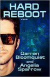 Hard Reboot - Darren Bloomquist, Angelia Sparrow