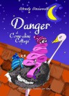 Danger at Come-alive Cottage - Wendy Unsworth
