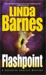 Flashpoint (A Carlotta Carlyle Mystery #8) - Linda Barnes