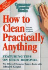 How to Clean Practically Anything - Edward Kippel