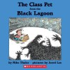 The Class Pet from the Black Lagoon - Mike Thaler, Jared Lee