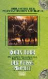 Der weiße Prophet (Die zweiten Chroniken von Fitz dem Weitseher, #3) - Robin Hobb, Megan Lindholm, Rainer Schumacher