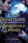 Otherworld Nights: An Anthology - Kelley Armstrong