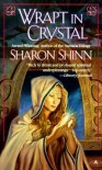 Wrapt in Crystal - Sharon Shinn