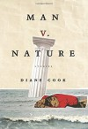 Man V. Nature: Stories - Diane Cook