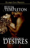 Dangerous Desires - Julia Templeton