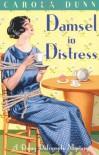 Damsel in Distress (Daisy Dalrymple Mystery) - Carola Dunn