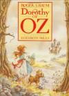 Dorothy of Oz - Roger S. Baum, Elizabeth Miles, Peter Glassman