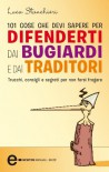 101 cose che devi sapere per difenderti dai bugiardi e dai traditori - Luca Stanchieri