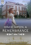 Once Upon a Remembrance (Women of Strength Time Travel, #1) - Grace Brannigan