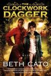 The Clockwork Dagger - Beth Cato