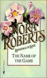 The Name of the Game (Language of Love No.33) - Nora Roberts