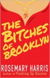 The Bitches of Brooklyn - Rosemary Harris