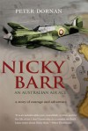 Nicky Barr, an Australian Air Ace: A Story of Courage and Adventure - Peter Dornan