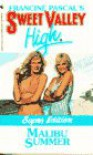 Malibu Summer (Sweet Valley High Super Editions) - Francine Pascal