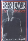 Eisenhower 2: The President - Stephen E. Ambrose