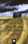 Das Haus In Den Dünen Ostfrieslandkrimi - Ulrich Hefner