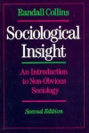 Sociological Insight: An Introduction to Non-Obvious Sociology - Randall Collins